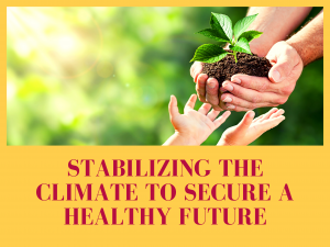 Stablizing the climate to secure a healthy future